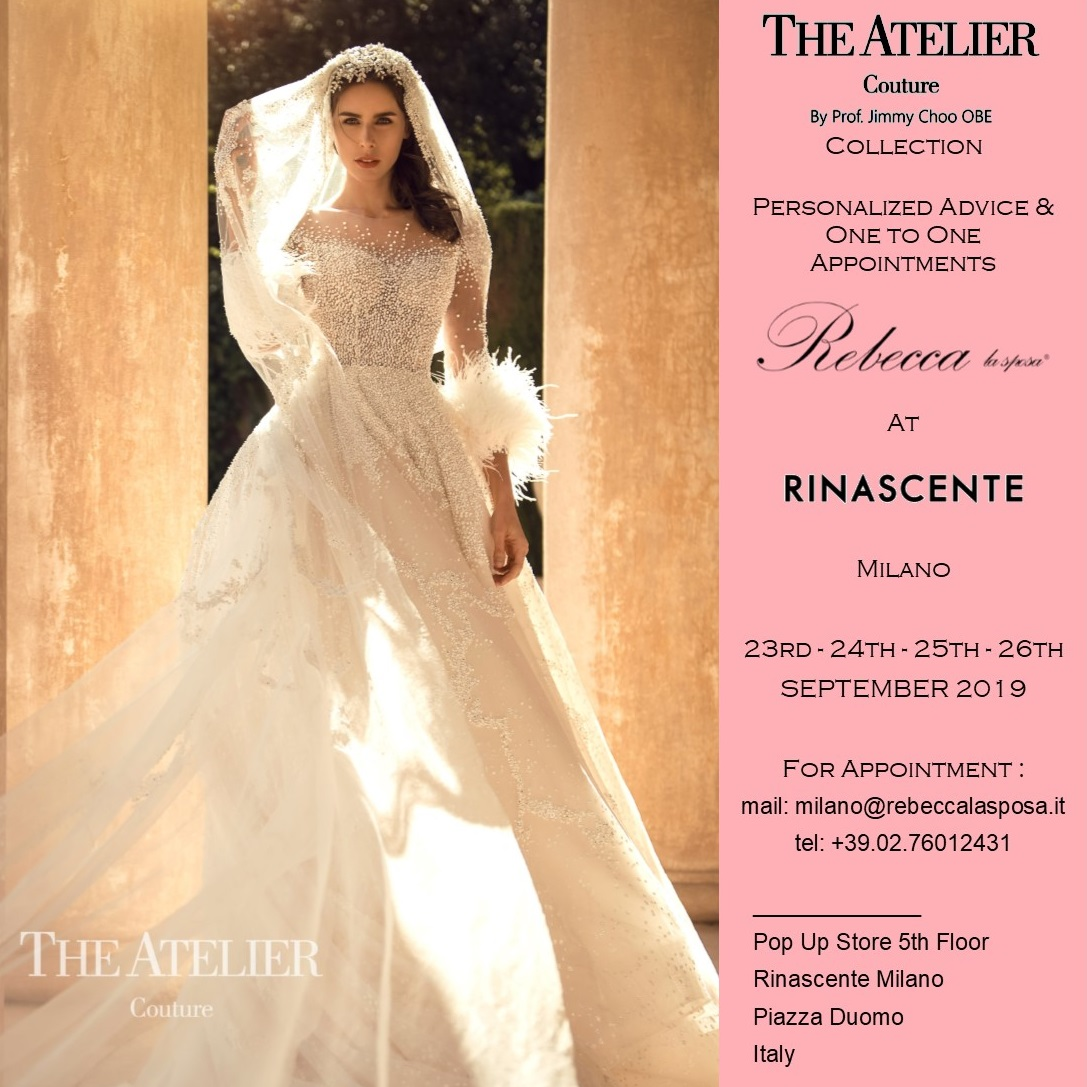 Rebecca la sposa - The Atelier by Jimmy Choo 23-24-25-26 Settembre 2019